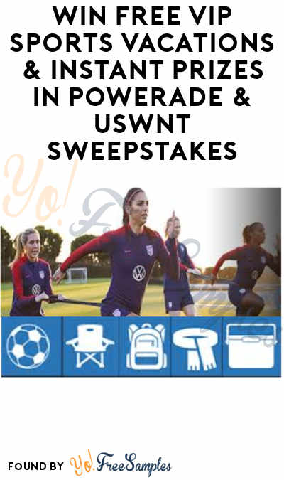 Enter Daily: Win FREE VIP Sports Vacations & Instant Prizes in Powerade & USWNT Sweepstakes