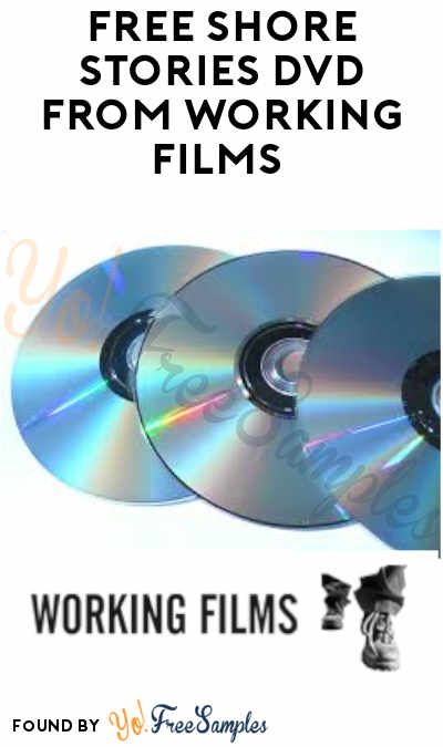 FREE Shore Stories DVD from Working Films