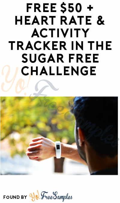 FREE $50 + Heart Rate & Activity Tracker In The Sugar Challenge (Must Apply)