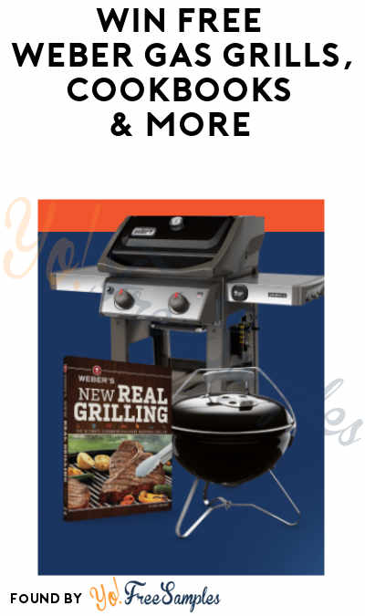 Enter Daily: Win FREE Weber Gas Grills, Cookbooks & More in Thrilling Grilling Instant Wins