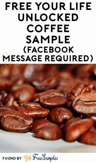 FREE Your Life Unlocked Coffee Sample (Facebook Message Required)