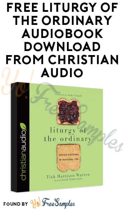 FREE Liturgy Of The Ordinary Audiobook Download From Christian Audio