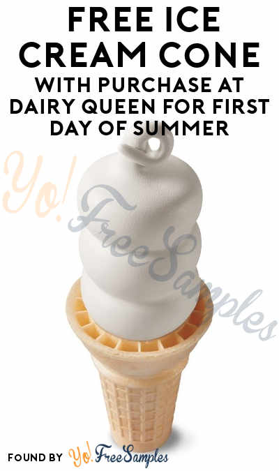TODAY! FREE Ice Cream Cone With Purchase At Dairy Queen For First Day Of Summer (App Required)