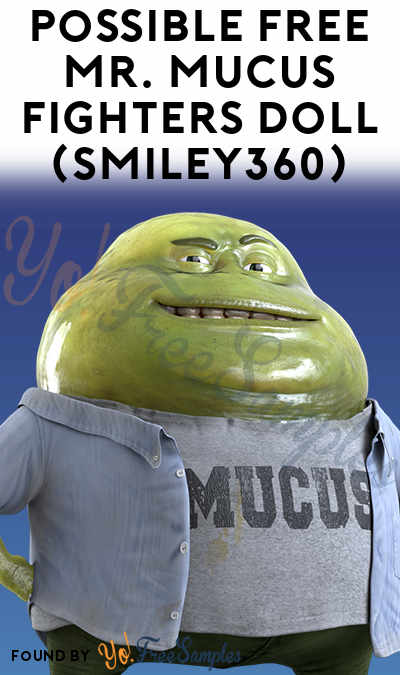 Possible FREE Mr. Mucus Fighters Doll (Smiley360)