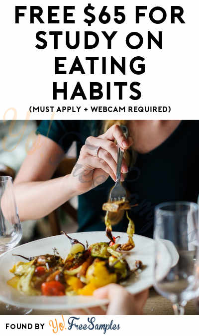 FREE $65 Visa for Study on Eating Habits (Must Apply + Webcam Required)