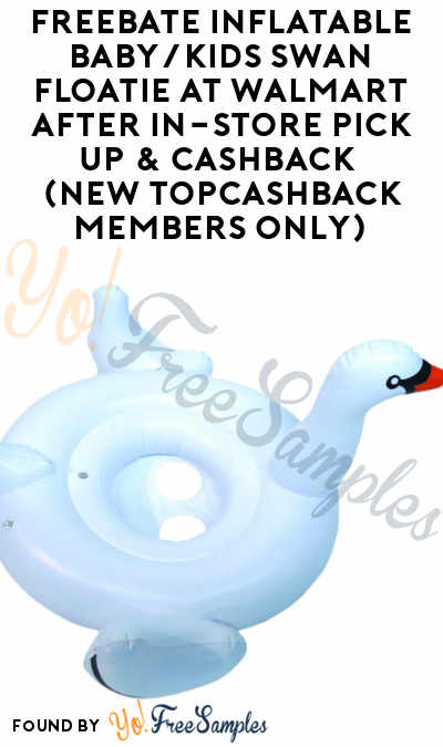 FREEBATE Inflatable Baby/Kids Swan Floatie At Walmart After In-Store Pick Up & Cashback (New TopCashBack Members Only)