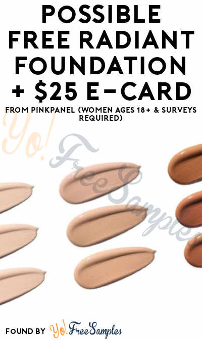 Possible FREE Radiant Foundation + $25 e-Card From PinkPanel (Women Ages 18+ & Surveys Required)