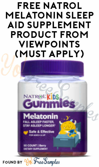 FREE Natrol Melatonin Sleep Aid Supplement Product From Viewpoints (Must Apply)
