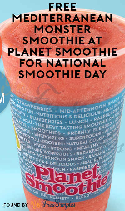 Today! FREE Mediterranean Monster Smoothie At Planet Smoothie For National Smoothie Day June 21st
