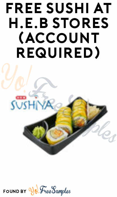FREE Sushi At H.E.B Stores (Account Required)
