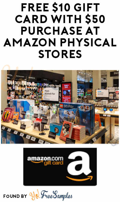 FREE $10 Gift Card With $50 Purchase at Amazon Physical Stores (Prime Members Only)