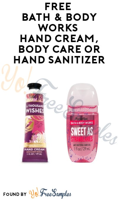 Possible FREE Bath & Body Works Hand Cream, Body Care or Hand Sanitizer (Coupon Received via Snail Mail)