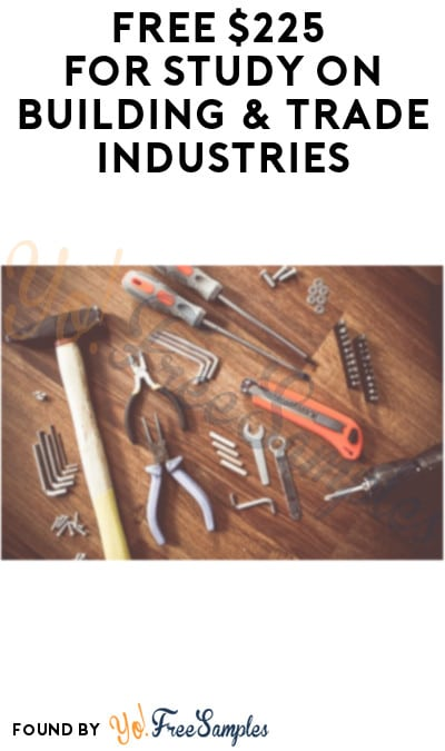 FREE $225 for Study on Building and Trade Industries (Must Apply)