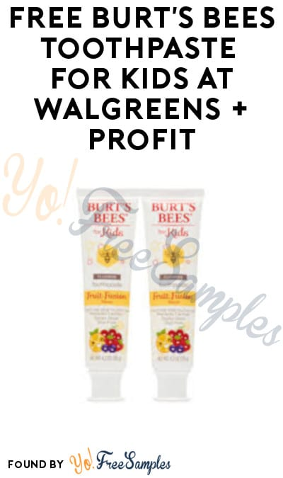 FREE Burt's Bees Toothpaste for Kids at Walgreens + Profit (Rewards Card Required)