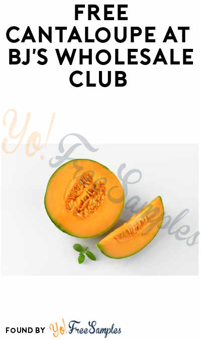FREE Cantaloupe at BJ's Wholesale Club (Club Members + In-Stores Only)
