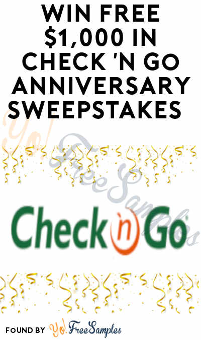 Win FREE $1,000 in Check 'n Go Anniversary Sweepstakes