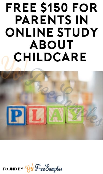 FREE $150 for Parents in Online Study about Childcare (Must Apply)