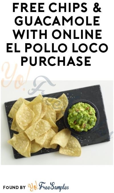 FREE Chips & Guacamole with El Pollo Loco Purchase For National Avocado Day (7/31 Only)