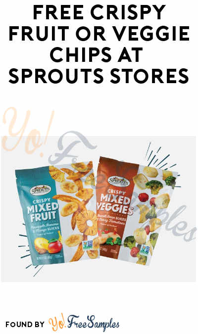 FREE Crispy Fruit or Veggie Chips at Sprouts Stores (App Required)