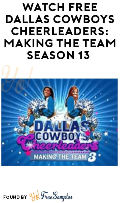 FREE Dallas Cowboys Cheerleaders: Making The Team Season 13