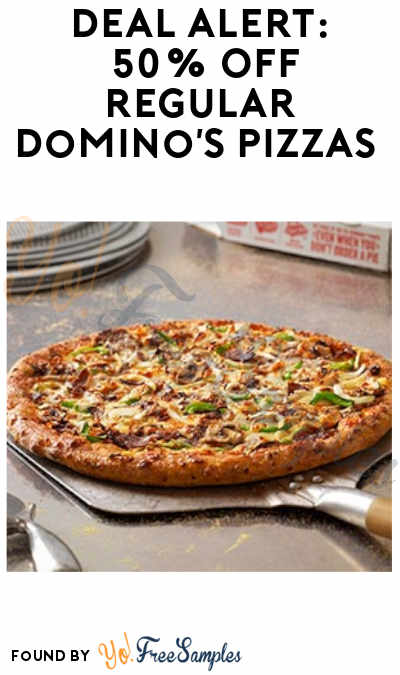 DEAL ALERT: 50% Off Regular Domino's Pizzas (Online + Carryout Only)