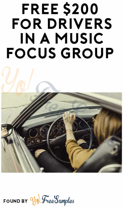 FREE $200 For Drivers In A Music Focus Group (Must Apply)