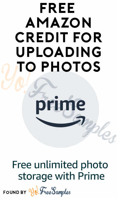 Back! FREE $15 Amazon Credit For Uploading to Photos (Selected Prime Accounts)