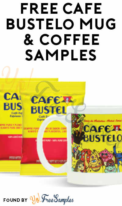 FREE Cafe Bustelo Mug & Coffee Samples (Company Name Required)