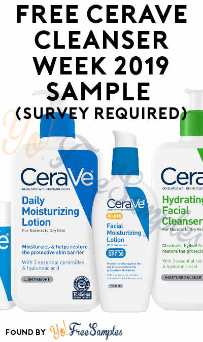 FREE CeraVe Cleanser Week 2019 Sample (Survey Required)
