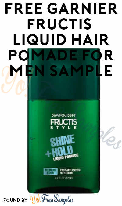 FREE Garnier Fructis Shine + Hold Liquid Hair Pomade For Men Sample