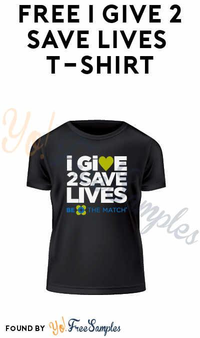 FREE I Give 2 Save Lives T-Shirt