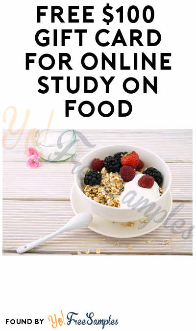 FREE $100 Gift Card for Online Study on Food (Ages 25-50 + Must Apply)