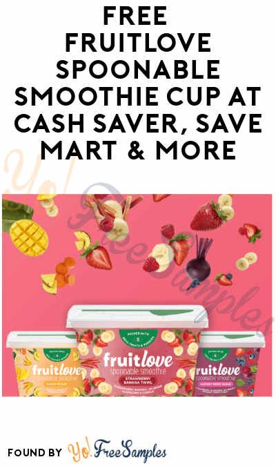 FREE Fruitlove Spoonable Smoothie Cup at Cash Saver, Save Mart & More (Ibotta Required)