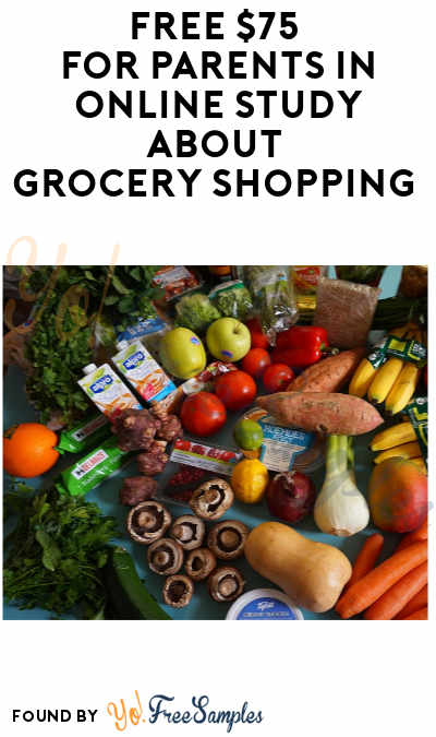 FREE $75 for Parents in Online Study About Grocery Shopping (Must Apply)