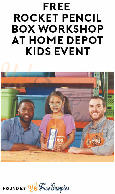 FREE Rocket Pencil Box Workshop at Home Depot Kids Event (Must Register)