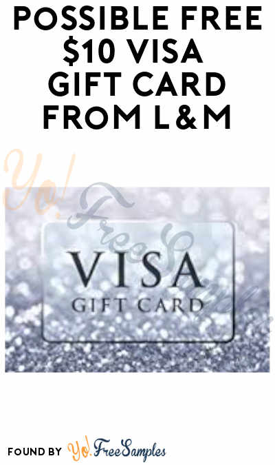 Possible FREE $10 Visa Gift Card from L&M