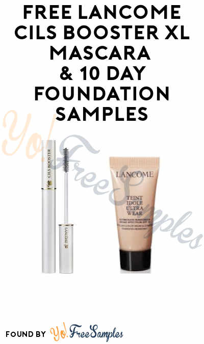 FREE Lancome CILS Booster XL Mascara & 10-Day Foundation Samples at Ulta (With Consultation)