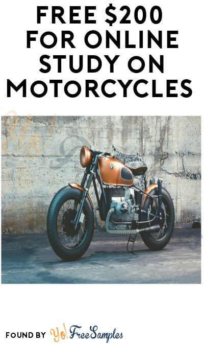 FREE $200 for Online Study on Motorcycles (Must Apply)