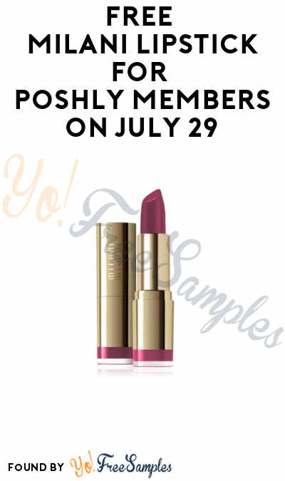 LIVE! FREE Milani Lipstick for Poshly Members on July 29th