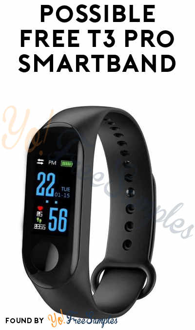 Possible FREE T3 Pro Smartband