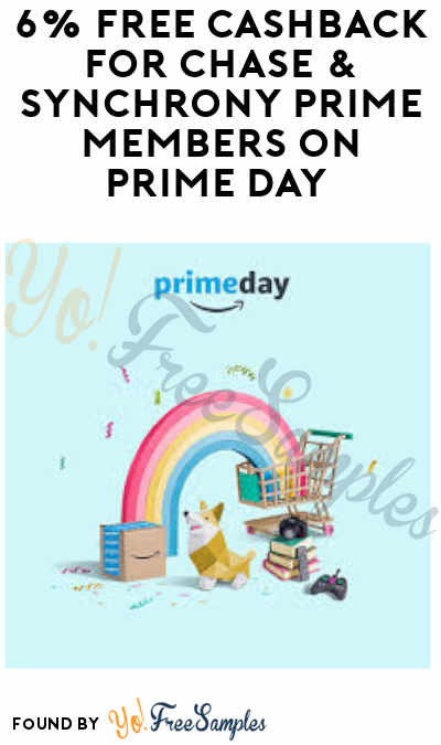 Get 6% Cashback for Chase & Synchrony Prime Members on Prime Day