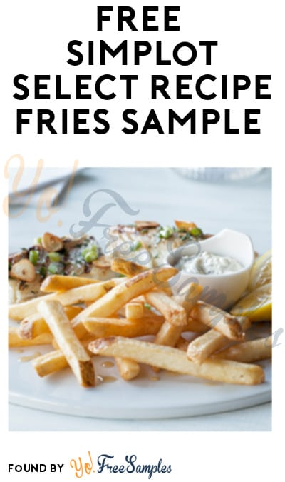FREE Simplot Select Recipe Fries Sample (Food Service Only)