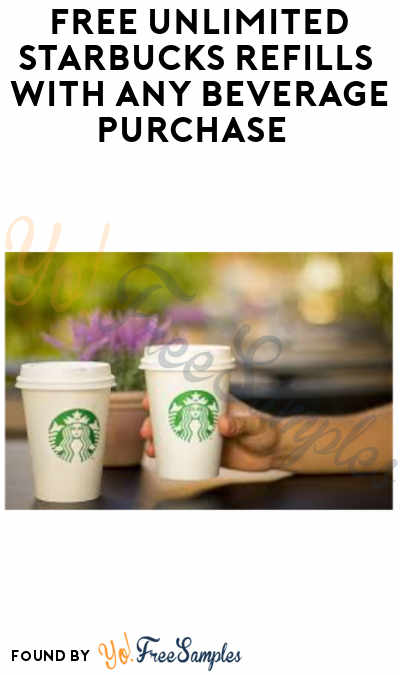 FREE Unlimited Starbucks Refills With Any Beverage Purchase