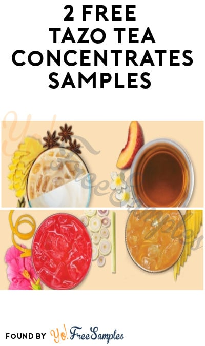 2 FREE Tazo Tea Concentrates Samples (Food Service Only)