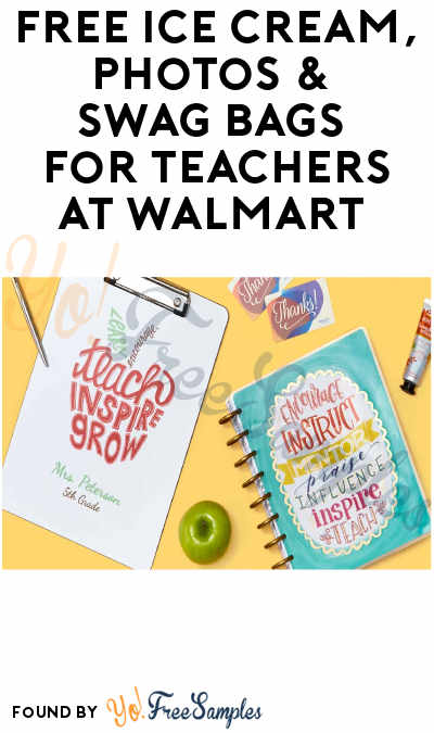 FREE Ice Cream, Photos & Swag Bags at Walmart's Teachers Appreciation Night