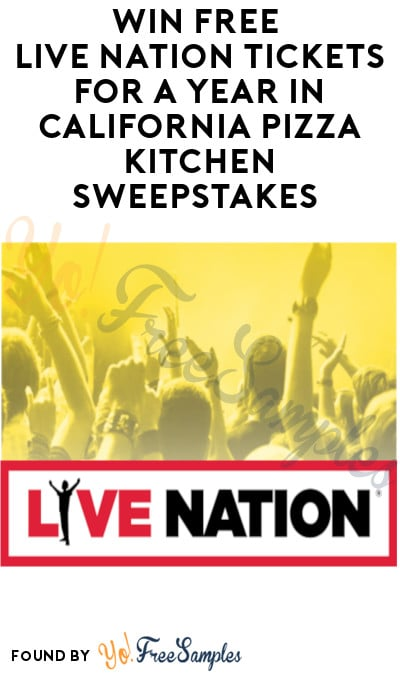Win FREE Live Nation Tickets for a Year in California Pizza Kitchen Sweepstakes