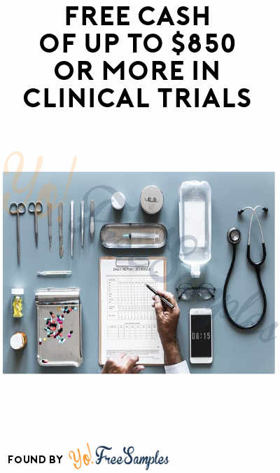FREE Cash of Up To $850 Or More In Clinical Trials (Must Apply)