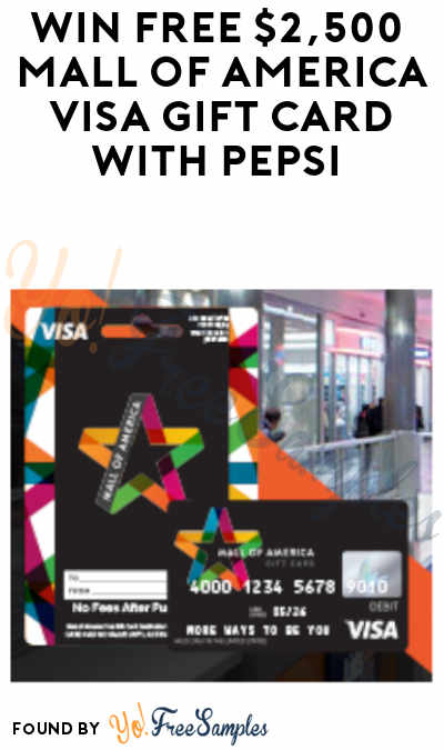 Enter Daily: Win FREE $2,500 Mall of America Visa Gift Card With Pepsi
