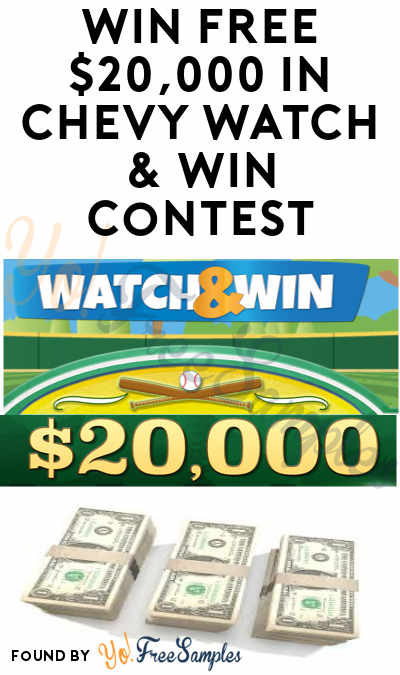 Win FREE $20,000 in Chevy Watch & Win Contest (Photo Required)