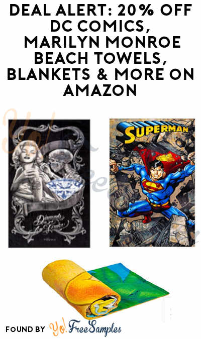 DEAL ALERT: 20% Off DC Comics, Marilyn Monroe Beach Towels, Blankets & More On Amazon (Clippable Coupon)